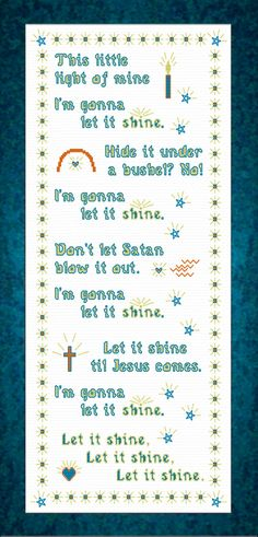 Cross Stitch Borders This Little Light of Mine - Children's Song - Cross Stitch This Little Light of Mine - Children's Song Cross Stitch Borders, Cross Stitch Charts, Cross Stitch Designs, Cross Stitching, Cross Stitch Embroidery, Embroidery Patterns, Cross Stitch Patterns, Children's Church Songs, Church Music