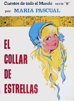 EL COLLAR DE ESTRELLAS / CUENTOS DE TODO EL MUNDO SERIE b - MARIA PASCUAL - Nº 1 - 1974 TORAY