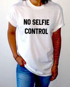 No Selfie Control - Unisex T-shirt for Women - shpfy