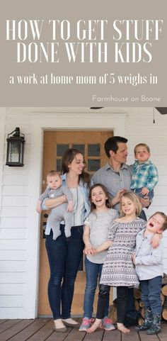 How to get work done with kids work at home mom of 5 weighs in farmhouse on boone #farmhouseonboone #productivity #workfromhome #workingmom #workathome #workathomemom
