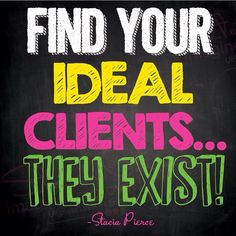 Happy Friday! Find your ideal clients they exist! #entrepreneurs #womeninbiz #quote #myownquote #inspiration #motivation #womenceo #businesswomen #business #businessblog #womeninbusiness #lifecoach2women #coaching #successchronicles #clients #marketing #goforit #dreambig #motivationalquote