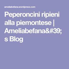 Peperoncini ripieni alla piemontese | Ameliabefana's Blog Blog, Canning, Blogging