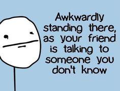 That awkward moment... That awkward moment... That awkward moment...