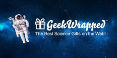 The coolest science gifts on the web! Discover a free collection of fun and unique products.www.GeekWrapped.com plus hashtags #science #gift
