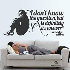 """Vinilo decorativo de frase célebre de Woody Allen: """"I don't know the question, but SEX is definitely the answer"""""""