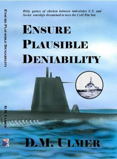 Ensure Plausible Deniability by D.M. Ulmer. $3.59. 279 pages. Publisher: Patriot Media Publishing; 1 edition (June 13, 2012)