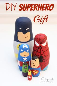 DIY Superhero Gift for Boys. Make your own nesting dolls for next to nothing! Handmade holiday gift that is sure to be memorable.