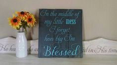 In the Middle of My Little Mess I Forget How Big I'm Blessed, Reclaimed Wood Wall Art, Christian Wood Sign, Home Decor, Blessed, Music