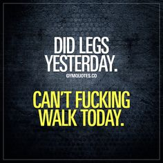 Did legs yesterday. Can't fucking walk today. - Like it if you know the feeling ;) #legday #gymlife #gymaddict
