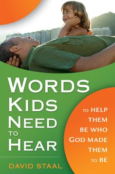 Words Kids Need to Hear: To Help Them Be Who God Made Them to Be David Staal 0310280982 9780310280989 Words matter. The right words, shared frequently and in a variety of ways, do make a difference. Good Books, Books To Read, My Books, Parenting Advice, Kids And Parenting, Thing 1, Raising Kids, Book Lists, My Children