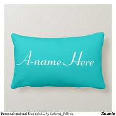 Shop Personalized teal blue solid: white name custom lumbar pillow created by Colored_Pillows. Custom Pillows, Decorative Throw Pillows, White Names, Diy Monogram, Red Pillows, Great Gifts For Men, Lumbar Pillow, Teal Blue, Light In The Dark