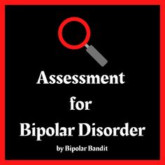 Assessment for Bipolar Disorder | Bipolar Bandit