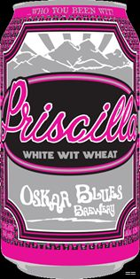 mybeerbuzz.com - Bringing Good Beers & Good People Together...: Oskar Blues - Priscilla White Wit Wheat Goes Natio...