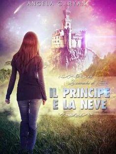 Romance and Fantasy for Cosmopolitan Girls: LE CRONACHE DI EDENIR Il principe e la neve -  Ang...