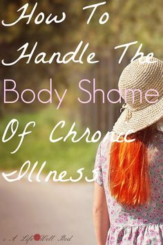 Shame is a form of PAIN all unto itself.  I feel body shame everyday because of what Fibromyalgia and chronic illness are doing to my body.  This gave a BETTER PERSPECTIVE, it truly does HELP when I start seeing myself as I REALLY AM rather than what the negative thoughts of others would have me believe about myself! *Pin now read later
