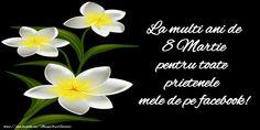 Felicitari de 8 Martie - 8 Martie Fericit! - mesajeurarifelicitari.com 8 Martie, Flowers, Plants, Facebook, Image, Projects To Try, Plant, Royal Icing Flowers, Flower