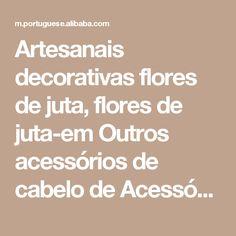 Artesanais decorativas flores de juta, flores de juta-em Outros acessórios de cabelo de Acessórios para cabelo em m.portuguese.alibaba.com.