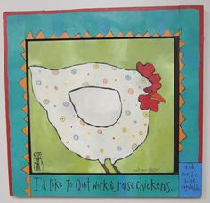 """I'd like to quit work and raise chickens... and maybe some vegetables."" ~illustrator Kathleen Taylor"