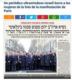 Un periódico ultraortodoxo israelí borra a las mujeres de la foto de la manifestación de París 13 ene 2015 http://www.europapress.es/internacional/noticia-periodico-ultraortodoxo-israeli-borra-mujeres-foto-manifestacion-paris-20150113151905.html