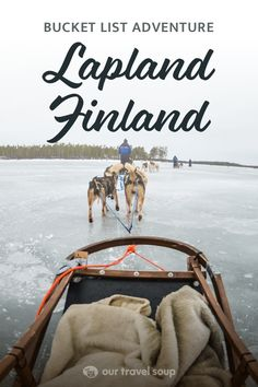 Lapland Finland is the most magical adventure during winter. This bucket list trip includes husky sledding, snowmobiling, snowshoeing, visiting a reindeer farm, and watching the Northern Lights in Lapland Finland.