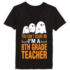 Halloween You Cant Scare Me I Am A 8th Grade Teacher - Ladies' V-Neck T-Shirt