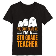 Halloween You Cant Scare Me I Am A 8th Grade Teacher - Ladies' V-Neck T-Shirt