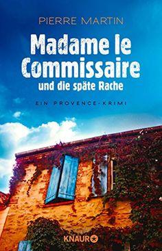 Madame le Commissaire und die späte Rache: Ein Provence-Krimi von Pierre Martin http://www.amazon.de/dp/3426517302/ref=cm_sw_r_pi_dp_pLcxvb1JTKYPX