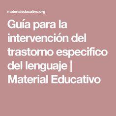 Guía para la intervención del trastorno especifico del lenguaje   Material Educativo