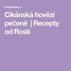 Cikánskáhovězí pečeně   Recepty od Rosti