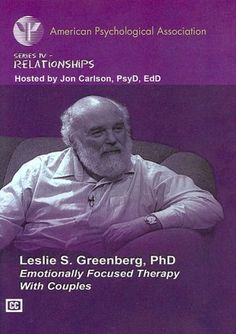 Emotionally Focused Therapy with Couples (APA Psychotherapy Video Series, Series IV - Relationships)