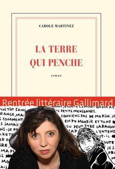Livre: La Terre qui penche, Carole Martinez, Éditions Gallimard, Blanche, 9782070149926 - Libraires Ensemble
