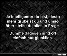 Je intelligenter du bist, desto mehr grübelst..