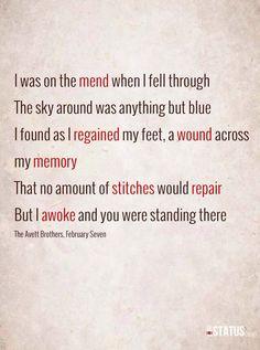 February Seven.. My favorite Avett Brothers song