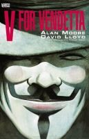 V for Vendetta written by Alan Moore; art by David Lloyd; coloring by David Lloyd, Steve Whitaker, Siobhan Dodds. Memorably adapted for the big screen by the Wachowski brothers featuring Natalie Portman.