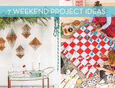7 weekend projects for you to try!