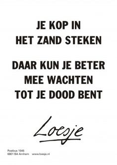 Zo is dat Words Quotes, Wise Words, Life Quotes, Sayings, Beautiful Lyrics, Dutch Quotes, Great Words, Funny Texts, Quotations