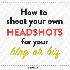 A professional photographer not in the budget just yet? Here's how to take great looking headshots on your own!