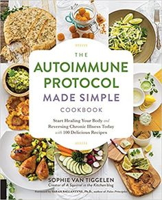 PDF Free The Autoimmune Protocol Made Simple Cookbook: Start Healing Your Body and Reversing Chronic Illness Today with 100 Delicious Recipes Author Sophie Van Tiggelen Simple Cookbook, Paleo Cookbook, Plant Based Diet Plan, Honey Lime Chicken, Autoimmune Paleo, Autoimmune Disease, Yummy Food, Delicious Recipes, Healthy Food