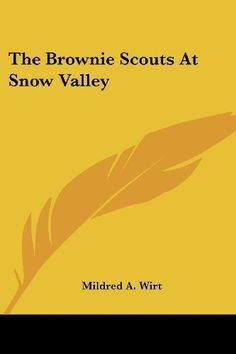 The Brownie Scouts At Snow Valley by Mildred A. Wirt, http://www.amazon.com/dp/1432591878/ref=cm_sw_r_pi_dp_lkyZrb13WDGAX