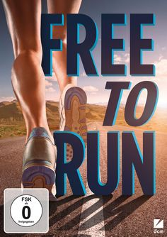 FREE TO RUN – Download Filmtipp – Der Sieg um die Freiheit des Laufsports | Sports Insider Magazin