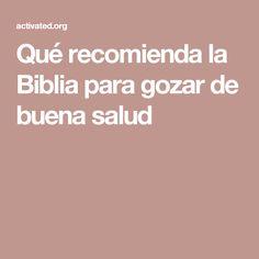 Qué recomienda la Biblia para gozar de buena salud