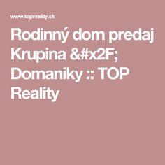 Rodinný dom predaj Krupina / Domaniky :: TOP Reality Tops