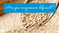 According to the American Chiropractic Association, 68 to 80 percent of Americans have magnesium deficiency. Here's how to make sure you're not part of that population!