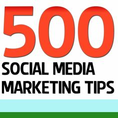 500 social media and marketing tips - Buscar con Google