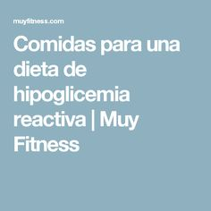Comidas para una dieta de hipoglicemia reactiva | Muy Fitness