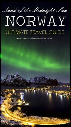 Looking for new place to vacation? Noray, The Land of the Midnight Sun just might be the perfect spot. Ultimate Guide to Norway - must read for the next time I visit!