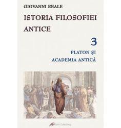Istoria filosofiei antice - vol. 3:  Platon şi Academia antică