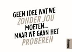 Afbeeldingsresultaat voor mooie teksten collega Lyric Quotes, Qoutes, Lyrics, Working On It, Cute Cards, Grief, Life Lessons, Inspirational Quotes, Letters