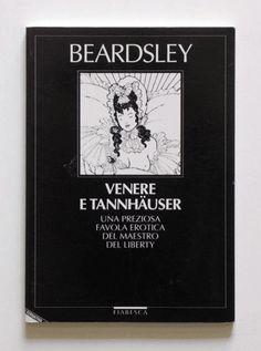 Aubrey Beardsley  Venere e Tannhäuser Una preziosa favola erotica del maestro del Liberty