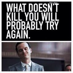what doesn't kill you will probable try again (writing prombt or inspiration? - both)